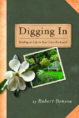 Digging in: Tending to Life in Your Own Backyard Cover Image