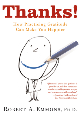 Thanks!: How Practicing Gratitude Can Make You Happier Cover Image