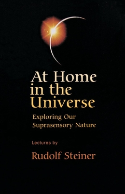 At Home in the Universe: Exploring Our Suprasensory Nature (Cw 231) Cover Image