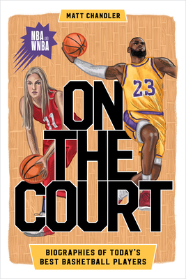 On the Court: Biographies of Today's Best Basketball Players Cover Image
