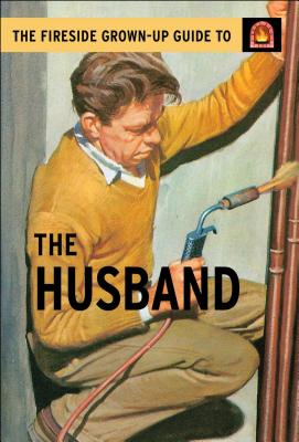 The Fireside Grown-Up Guide to the Husband Cover