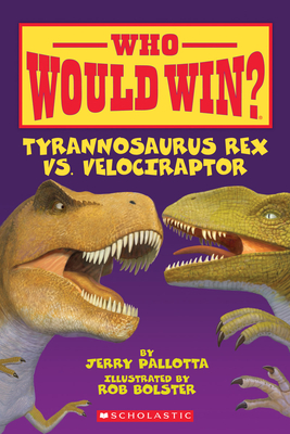 Who Would Win? Tyrannosaurus Rex vs. Velociraptor Cover Image