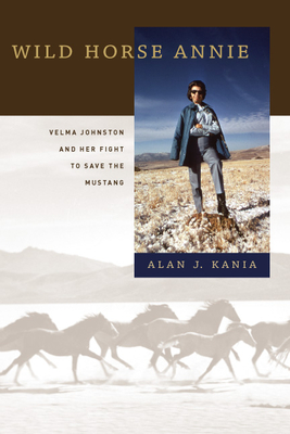 Wild Horse Annie: Velma Johnston and Her Fight to Save the Mustang Cover Image