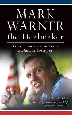 Mark Warner the Dealmaker: From Business Success to the Business of Governing Cover Image