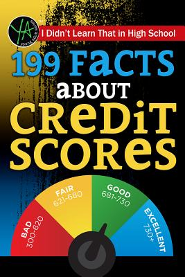 I Didn T Learn That in High School: 199 Facts about Credit Scores Cover Image