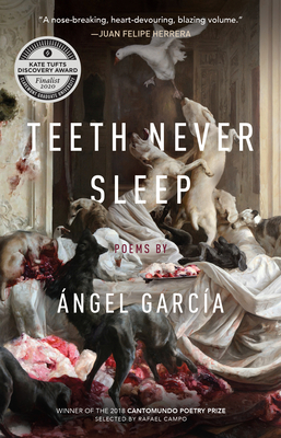 Teeth Never Sleep: Poems (CantoMundo Poetry Series) Cover Image