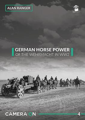 German Horse Power of the Wehrmacht in Ww2 (Camera on #4) Cover Image