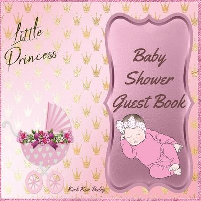 Little Princess Baby Girl Shower Guest Book: Amazing Color Interior with 100 Page and 8.5 x 8.5 inch - Pink Baby Strollers with Flower Cover Image