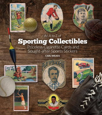 An A to Z of Sporting Collectibles: Priceless Cigarettes Cards and Sought-After Sports Stickers Cover Image