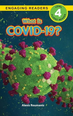 What Is COVID-19? (Engaging Readers, Level 4) Cover Image