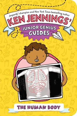 The Human Body (Ken Jennings' Junior Genius Guides) Cover Image