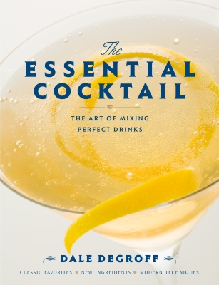 The Essential Cocktail: The Art of Mixing Perfect Drinks Cover Image