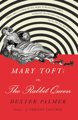 Mary Toft; or, The Rabbit Queen: A Novel Cover Image