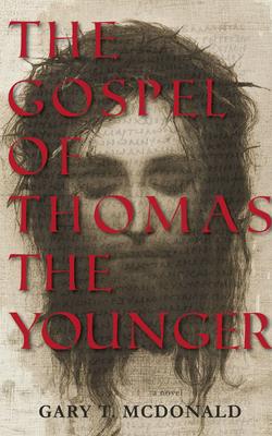The Gospel of Thomas (the Younger): Gospel as Novel, Novel as Gospel Cover Image