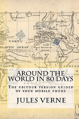 Around the World in 80 Days: The Ubitour Version Guided by Your Mobile Phone Cover Image