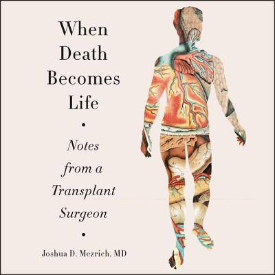 When Death Becomes Life: Notes from a Transplant Surgeon Cover Image