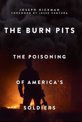 The Burn Pits: The Poisoning of America's Soldiers Cover Image