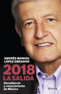 2018 la Salida: Decadencia y Renacimiento de Mexico cover