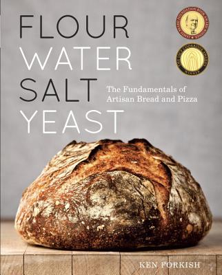 Flour Water Salt Yeast: The Fundamentals of Artisan Bread and Pizza [A Cookbook] Cover Image