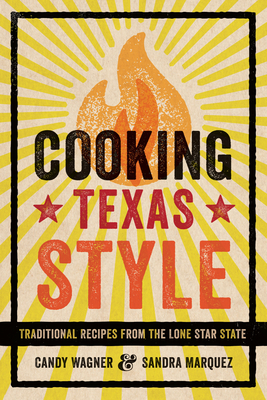 Cooking Texas Style: Traditional Recipes from the Lone Star State Cover Image