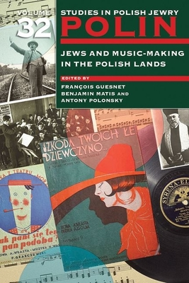 Jews and Music-Making in the Polish Lands (Polin: Studies in Polish Jewry #32) Cover Image