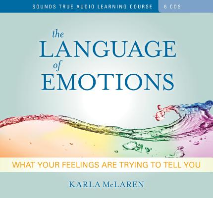 The Language of Emotions: What Your Feelings Are Trying to Tell You Cover Image