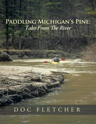 Paddling Michigan's Pine: Tales from the River Cover Image