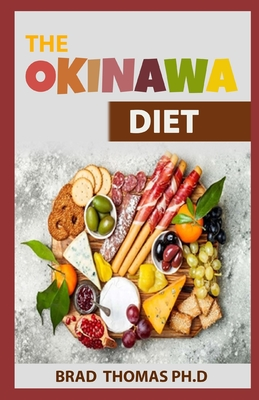 The Okinawa Diet: The Guide Book To Traditional and Modern Recipes for Beginners Cover Image
