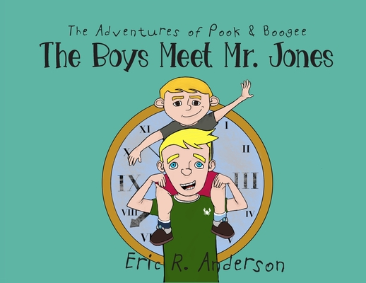 The Adventures of Pook and Boogee: The Boys Meet Mr. Jones Cover Image