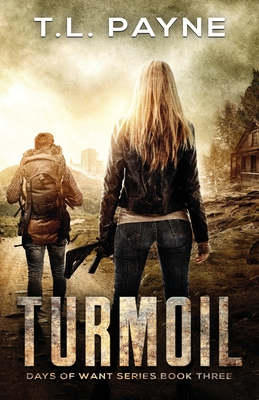 Turmoil: A Post Apocalyptic EMP Survival Thriller (Days of Want Series Book Three) Cover Image
