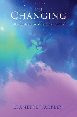 The Changing: An Extraterrestrial Encounter Cover Image