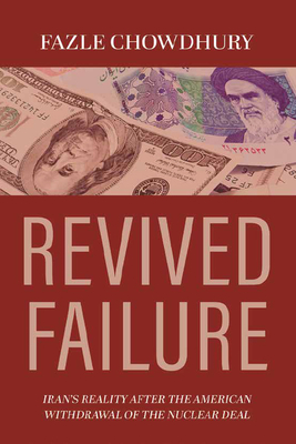 Revived Failure: Iran's Reality After the American Withdrawal of the Nuclear Deal Cover Image