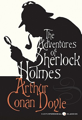 The Adventures of Sherlock Holmes (Harper Perennial Deluxe Editions) Cover Image