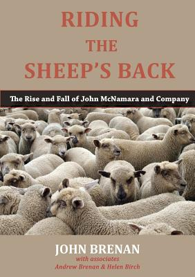 Riding the Sheep's Back: The Rise and Fall of John McNamara and Company Cover Image