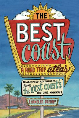 The Best Coast: A Road Trip Atlas: Illustrated Adventures along the West Coast's Historic Highways Cover Image