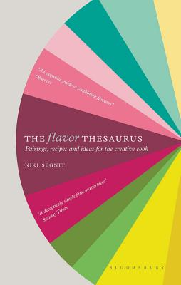 The Flavor Thesaurus: A Compendium of Pairings, Recipes and Ideas for the Creative Cook Cover Image