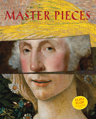 Master-Pieces: Flip and Flop 10 Great Works of Art Cover Image