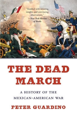 The Dead March: A History of the Mexican-American War cover