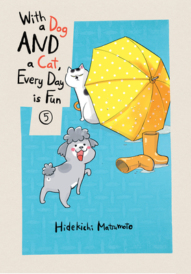 With a Dog AND a Cat, Every Day is Fun, volume 5 Cover Image