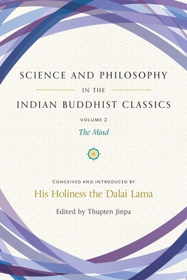 Science and Philosophy in the Indian Buddhist Classics, Vol. 2: The Mind Cover Image