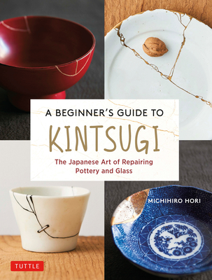 A Beginner's Guide to Kintsugi: The Japanese Art of Repairing Pottery and Glass Cover Image