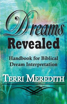 Dreams Revealed: Handbook for Biblical Dream Interpretation Cover Image