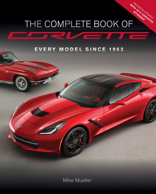 The Complete Book of Corvette - Revised & Updated: Every Model Since 1953 (Complete Book Series) Cover Image