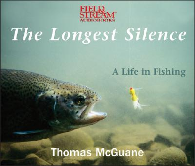 The Longest Silence: A Life in Fishing Cover Image