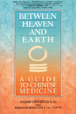 Between Heaven and Earth: A Guide to Chinese Medicine Cover Image