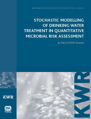 Stochastic Modelling of Drinking Water Treatment in Quantitative Microbial Risk Assessment (Kwr Watercycle Research Institute) Cover Image