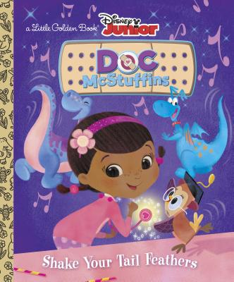 Shake Your Tail Feathers (Disney Junior: Doc McStuffins) (Little Golden Book) Cover Image