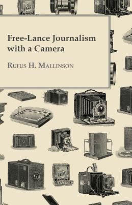 Free-Lance Journalism With a Camera Cover Image