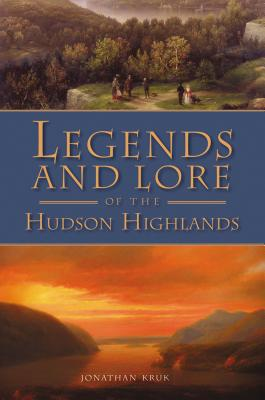Legends and Lore of the Hudson Highlands Cover Image
