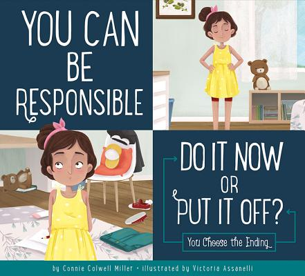 You Can Be Responsible: Do it Now or Put it Off? (Making Good Choices) Cover Image